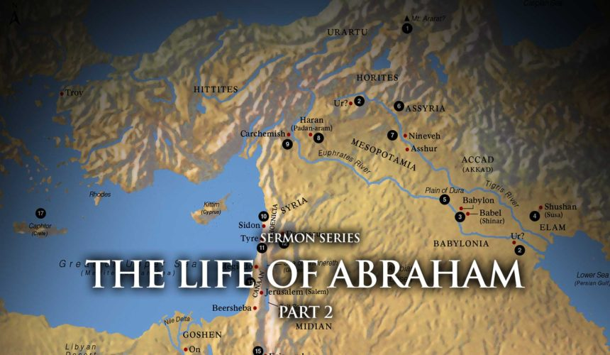 The Life of Abraham – Part 2