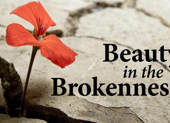 Beauty In The Brokenness – Part 5