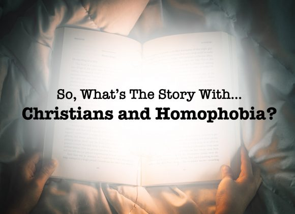 So What's The Story With…Christians and Homophobia?
