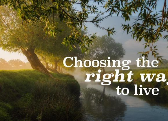 Choosing The Right Way To Live