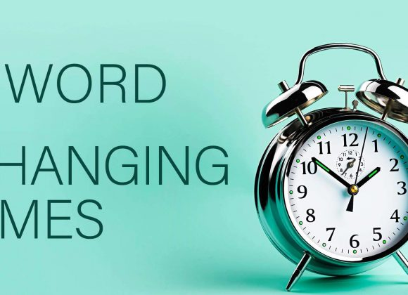 A Word for Changing Times