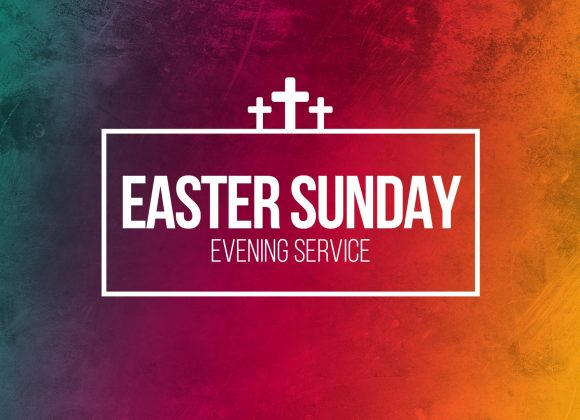 Easter Sunday – Evening Service