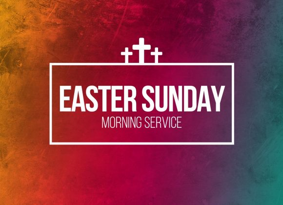 Easter Sunday – Morning Service