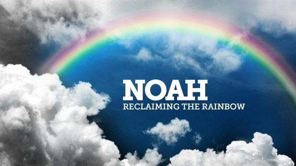 Noah: Reclaiming the Rainbow