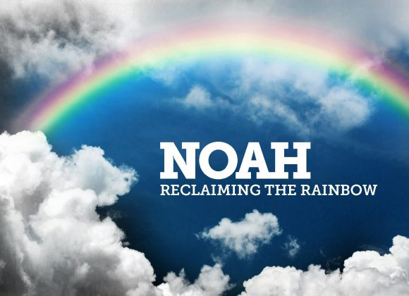 Noah: Reclaiming The Rainbow // Part 4 // Stepping Into A New World
