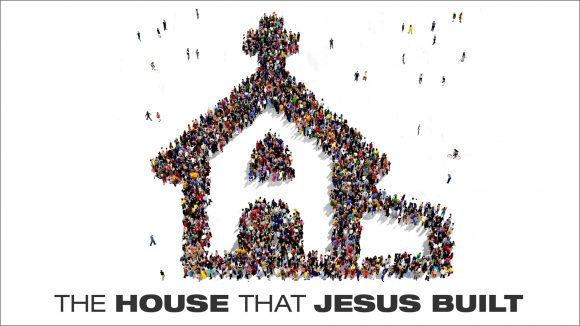 The House That Jesus Built