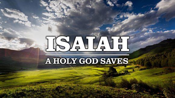 Isaiah - A Holy God Saves